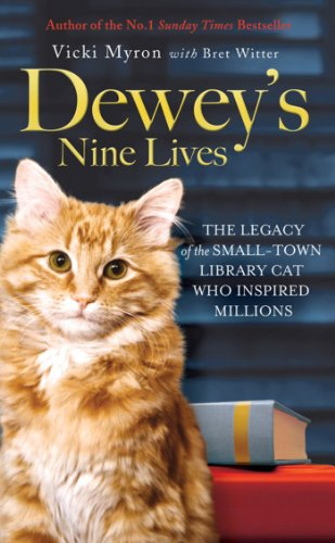 Dewey's Nine Lives: The Legacy of the Small-Town Library Cat Who Inspired Millions (English Edition)