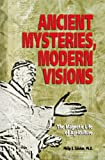 Ancient Mysteries, Modern Visions: The Magnetic Life