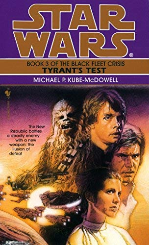 Tyrant's Test (Star Wars: The Black Fleet Crisis) by Michael P. Kube-McDowell (1997-05-03)