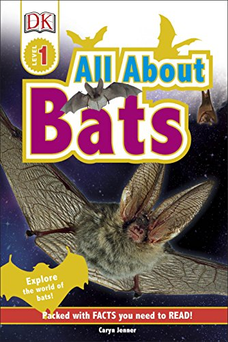 All About Bats: Explore the World of Bats! (DK Readers Level 1) (Dk Readers Level 3)