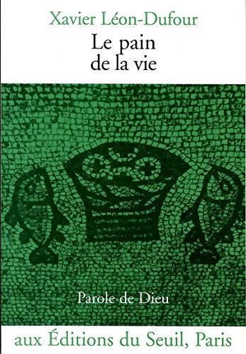 Le Pain de la vie par Xavier Leon-dufour