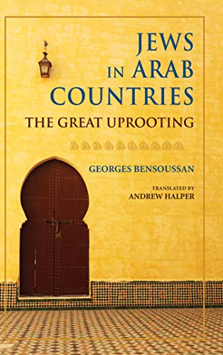 Jews in Arab Countries: The Great Uprooting (Studies in Antisemitism) (English Edition)