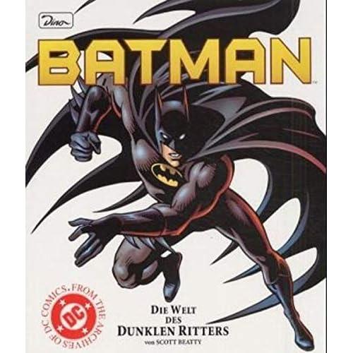 Batman. Die Welt des dunklen Ritters.