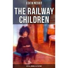 The Railway Children (With All Original Illustrations): Adventure Classic (English Edition)