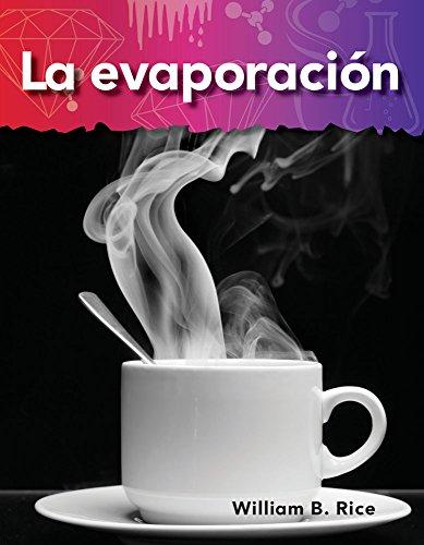 La evaporación (Evaporation) (Lo Básico De La Materia / Basics of Matter) por Teacher Created Materials