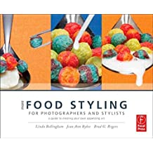 [(More Food Styling for Photographers & Stylists : A Guide to Creating Your Own Appetizing Art)] [By (author) Linda Bellingham ] published on (September, 2011)