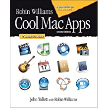 Robin Williams Cool Mac Apps, Second Edition: A guide to iLife 05, .Mac, and more