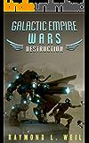 Galactic Empire Wars: Destruction (The Galactic Empire Wars Book 1)