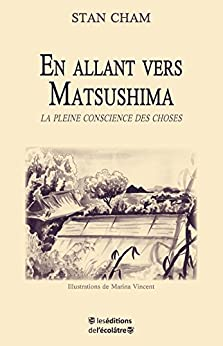 En allant vers Matsushima (French Edition) by [Cham, Stan]