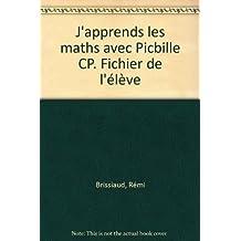 J'apprends les maths avec Picbille CP. Fichier de l'élève