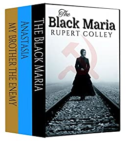 The Tyranny Trilogy: The Black Maria, My Brother the Enemy and Anastasia. by [Colley, Rupert]