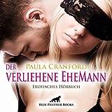 Der verliehene EheMann | Erotik Audio Story | Erotisches Hörbuch: Der Seitensprung wird zum Wendepunkt ... (blue panther books Erotik Audio Story | Erotisches Hörbuch)