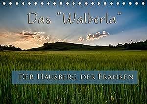 Das Walberla - Der Hausberg der Franken (Tischkalender 2019 DIN A5 quer): Eindrücke vom Hausberg der Franken (Monatskalender, 14 Seiten ) (CALVENDO Orte)