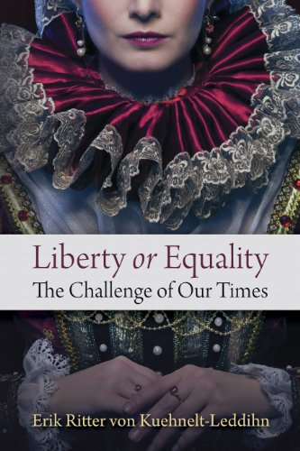 Liberty or Equality: The Challenge of Our Time (English Edition) por Erik von Kuhnelt-Leddihn