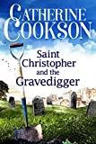 Saint Christopher and the Gravedigger by Catherine Cookson