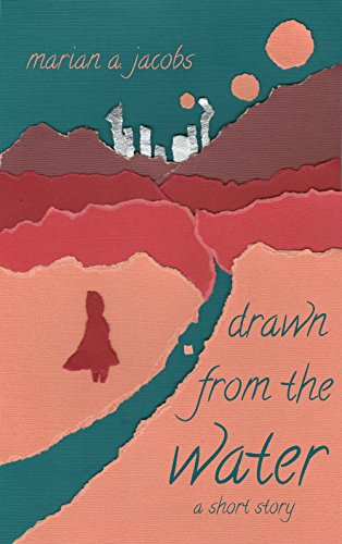Drawn from the Water: A Short Story