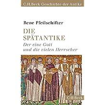Die Spätantike: Der eine Gott und die vielen Herrscher