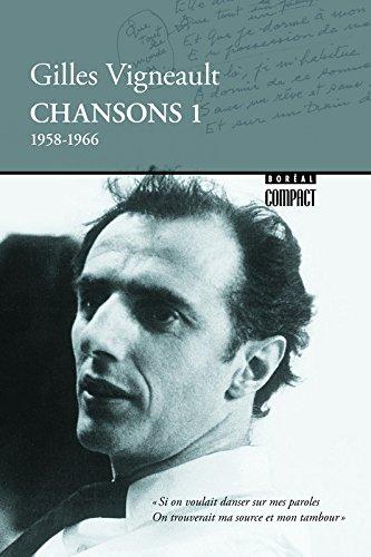 Chansons : Tome 1 (1958-1966) par Gilles Vigneault