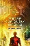 A Star Curiously Singing (DarkTrench Saga Book 1) by Kerry Nietz