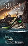 Silent Mermaid: A Retelling of The Little Mermaid (The Classical Kingdoms Collection Book 5)
