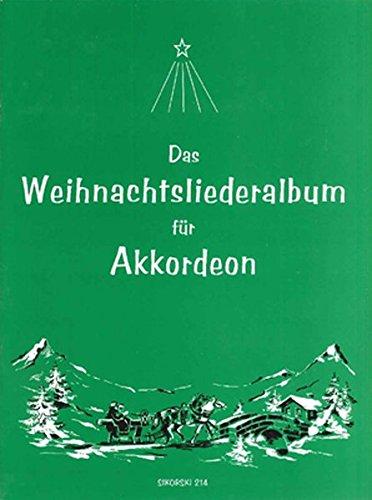 Das Weihnachtsliederalbum für Akkordeon: 48 beliebte deutsche Weisen für Akkordeon