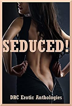 Seduced! Five First Lesbian Sex Erotica Stories by [Cole, Ericka, Tunn, Kandace, Drake, Alice, Blitz, Sarah, Sampson, Samantha]