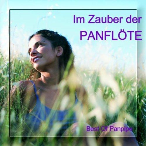 Im Zauber Der Panflöte - Best Of Panpipe
