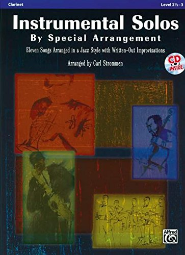 Instrumental Solos by Special Arrangement (11 Songs Arranged in Jazz Styles with Written-Out Improvisations): Clarinet (Book & CD)