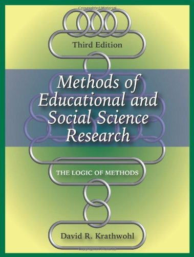 Methods of Educational and Social Science Research: The Logic of Methods by David R. Krathwohl (2009-03-30)