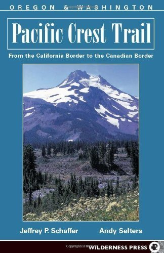 pacific-crest-trail-oregon-and-washington-by-schaffer-jeffrey-p-selters-andy-2004-paperback