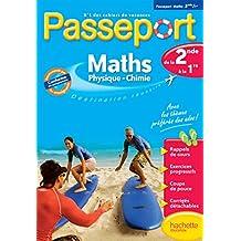 Passeport - Maths-Sciences physiques de la 2de à la 1re - Cahier de vacances