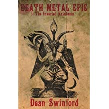 Death Metal Epic (Book One: The Inverted Katabasis): Volume 1
