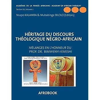 Héritage du discours théologique négro-africain : Mélanges en l'honneur du Professeur Oscar Bimwenyi-Kweshi volume 2