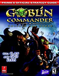 Goblin Commander: Unleash the Horde (Prima's Official Strategy Guide) by Elliott Chin (2003-11-18)