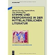 Stimme und Performanz in der mittelalterlichen Literatur (Historische Dialogforschung, Band 3)