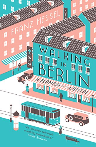 Walking in Berlin: a flaneur in the capital (English Edition)