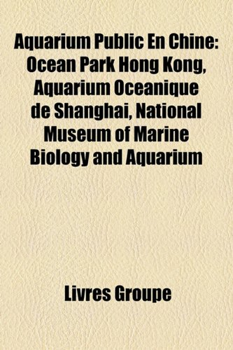 aquarium-public-en-chine-ocean-park-hong-kong-aquarium-ocanique-de-shanghai-national-museum-of-marin