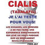 CIALIS (TADALAFIL) JE L'AI TESTE POUR VOUS !: Le témoignage d'un consommateur régulier de CIALIS, les meilleures utilisations pour une efficacité maximum.