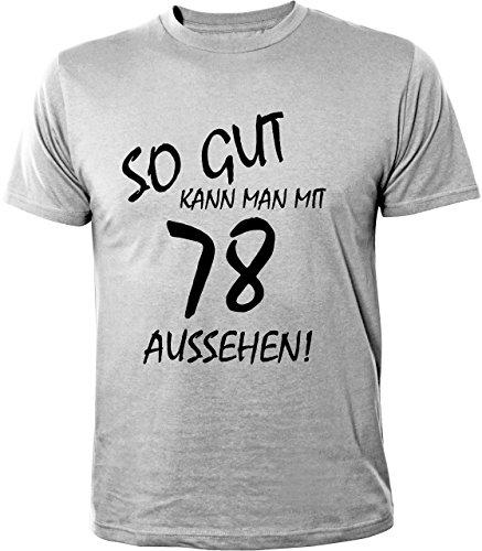 Mister Merchandise Cooles Herren T-Shirt So gut kann man mit 78 aussehen! Jahre Geburtstag Grau