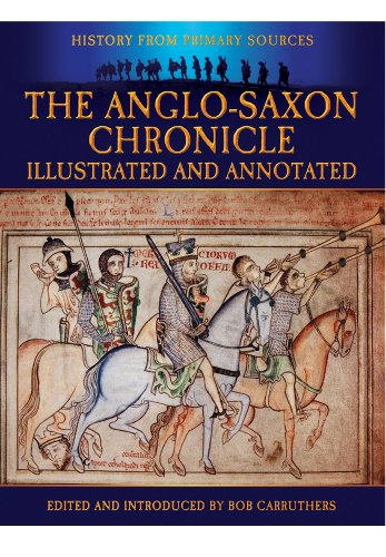 The Anglo-Saxon Chronicle: Illustrated and Annotated (Military History from Primary Sources)