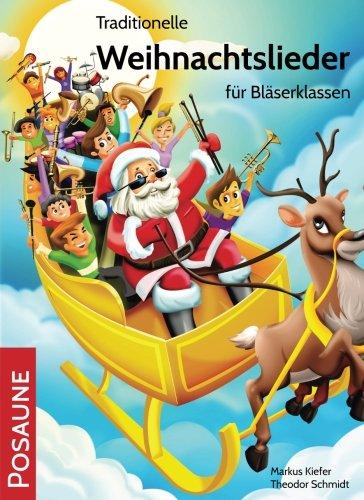 Traditionelle Weihnachtslieder für Bläserklassen: Posaune