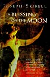 Front cover for the book A Blessing on the Moon by Joseph Skibell
