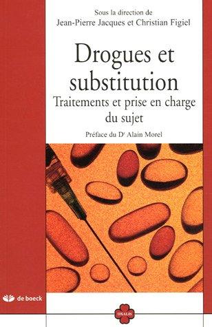 Drogues et substitution : Traitements et prise en charge du sujet