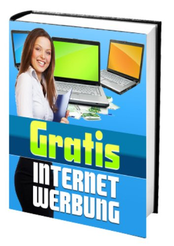 Gratis Internet Werbung (German Edition) eBook: Ingolfo Turtasko ...