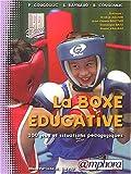 La boxe éducative - 200 Jeux et situations pédagogiques
