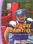 La boxe �ducative : 200 Jeux et situa...