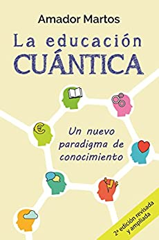 La educación cuántica: Un nuevo paradigma de conocimiento (Spanish Edition) by [Martos, Amador]