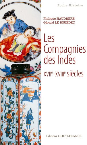 COMPAGNIES DES INDES XVII-XVIIIe (poche) par Louis MEZIN, Philippe HAUDRERE Gérard LE BOUEDEC