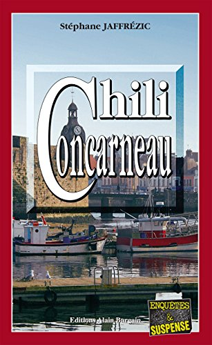 Chili Concarneau: Un polar breton  savourer (Enqutes & suspense)