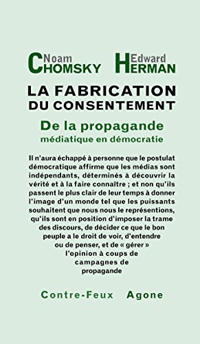 La fabrication du consentement: De la propagande médiatique en démocratie